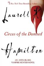 Circus of the Damned (Anita Blake, Vampire Hunter #3) 作者:LaurellK.H