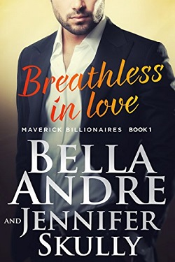 Breathless In Love (The Maverick Billionaires 1) 作者:BellaAndre