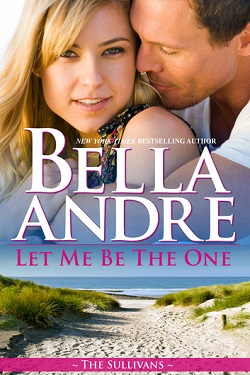 Let Me Be the One (The Sullivans #6) 作者:BellaAndre