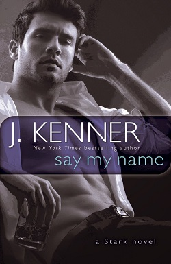 Say My Name (Stark International Trilogy 1) 作者:J.Kenner