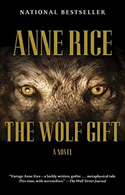 The Wolf Gift (The Wolf Gift Chronicles 1) 作者:AnneRice