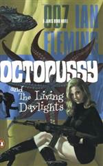 Octopussy & the Living Daylights (James Bond #14)
